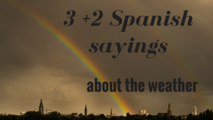 3 +2 Spanish sayings