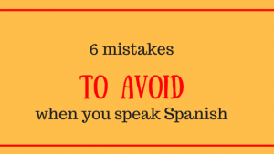 6-mistakes-when-you-speak-Spanish