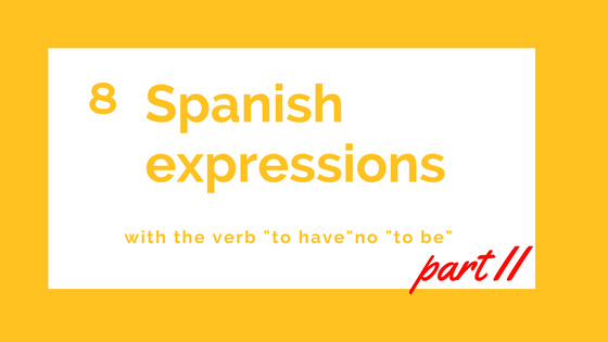 8-spanish-expressions-with-to-have-not-to-be