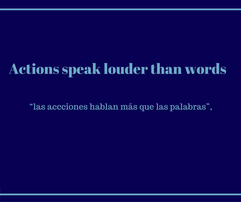actions-speak-louder-than-words-in-spanish