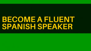 Become-a-fluent-spanish-speaker