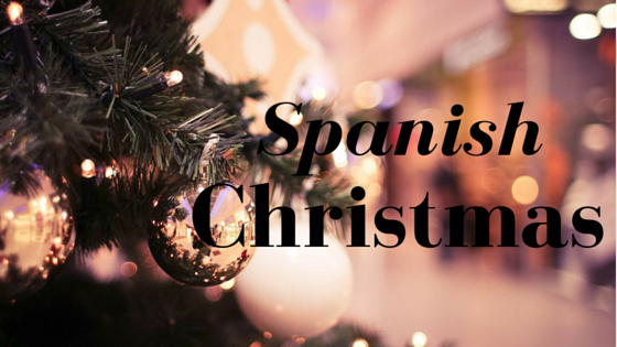 Christmas In Spanish.Spanish Christmas Spanish Connection