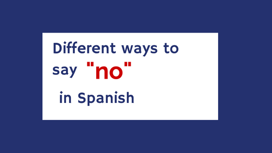 different-ways-to-say-no-in-spanish