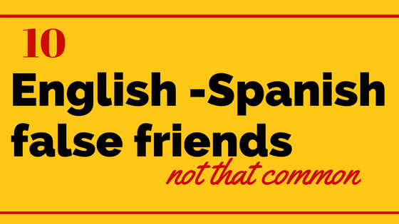 english-spanish-false-friends