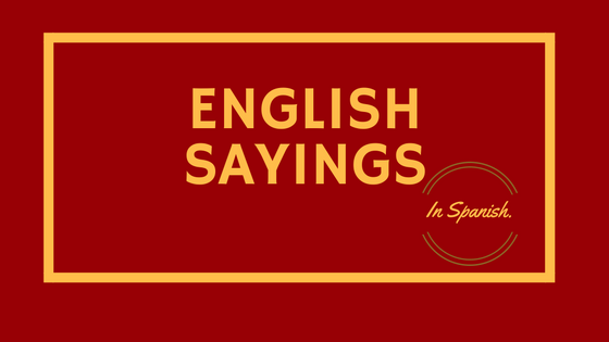 english-sayings-in-spanish