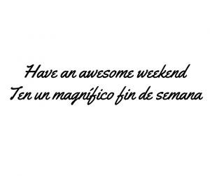 Have an awesome weekend