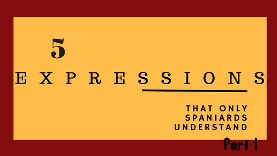 Spanish-expressions-only-spaniards-understand