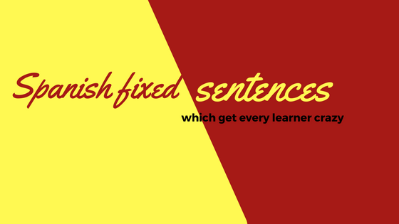 Spanish-fixed-sentences-which-get-every-learner-crazy