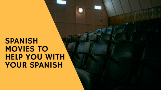 spanish-movies-which-help-your-spanish-learning