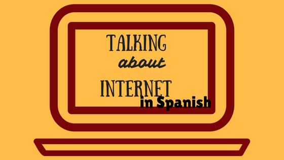 Talkin-about-internet-in-spanish
