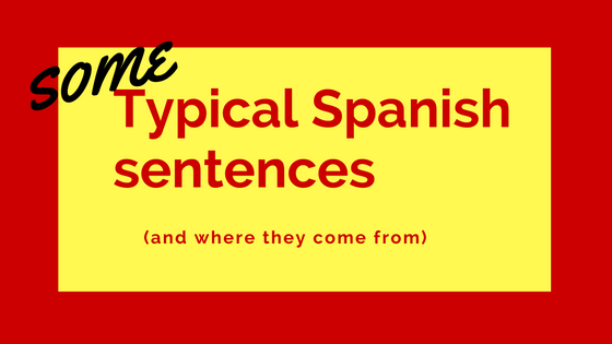 Typical-spanish-sentences-and-where-they-come-from