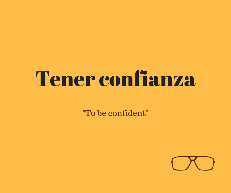 how-do-you-say-to-be-confident-in-spanish