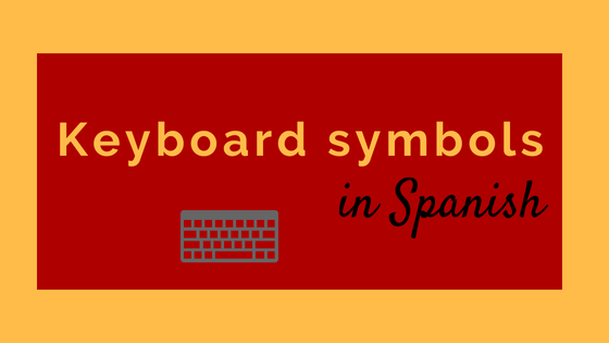 Keyboard Symbols In Spanish Spanish Connection