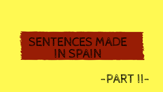 sentences-made-in-spain-part-ii