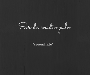 to-be-second-rate-in-spanish