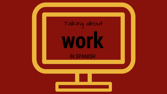 vocabulary-about-work-in-spanish
